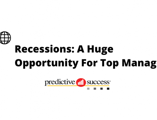 Recessions: A Huge Opportunity for Top Managers