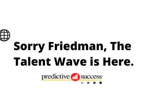 Sorry Friedman, The Talent Wave is Here